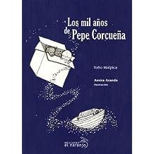 Los mil años de Pepe Corcueña (Ecos De Tinta / Echoes of Ink)