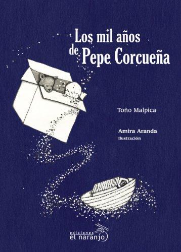 Los mil años de Pepe Corcueña (Ecos De Tinta / Echoes of Ink) (