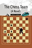 The Chess Team (A Novel), James Sawaski, 0595346308