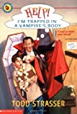 Help! I'm Trapped in a Vampire's Body, Todd Strasser, 0439210348