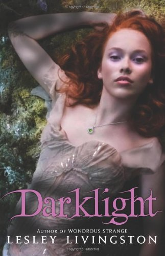 Darklight (Wondrous Strange, Book 2) by Lesley Livingston (2009-12-22) pdf epub download ebook