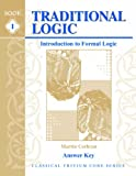 Traditional Logic I Answer Key Vol. I : Introduction to Formal Logic, Cothran, Martin, 1930953119
