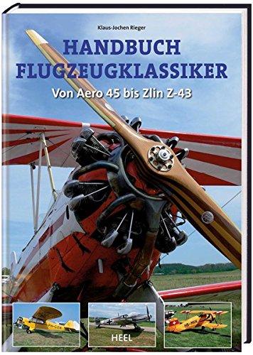 Handbuch Flugzeugklassiker. Von Aero 45 bis Zlin Z-43