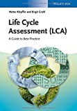 Life Cycle Assessment (LCA), Walter Klöpffer and Birgit Grahl, 3527329862
