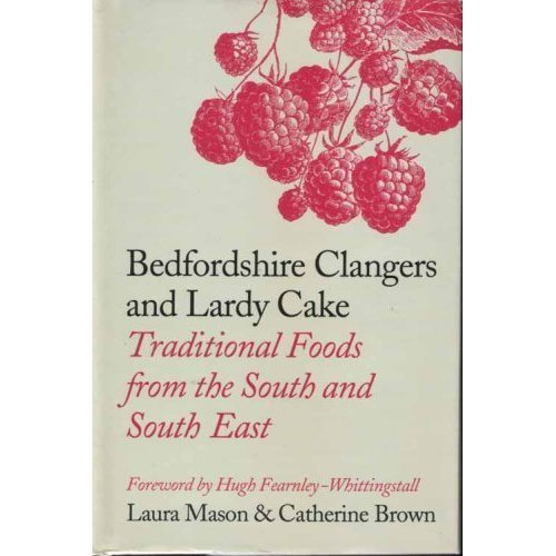 Bedfordshire Clangers and Lardy Cake: Traditional Foods from the South and South East