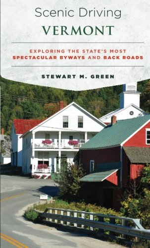(Scenic Driving Vermont: Exploring the State's Most Spectacular Byways and Back Roads)