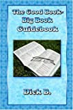 The Good Book-Big Book Guidebook, Dick B., 1885803915