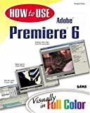 How to Use Adobe Premiere 6, Douglas Dixon, 0672321661