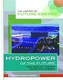 Hydropower for the Future, Allison Stark Draper, 0823936643