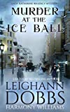 Murder at the Ice Ball (Lady Katherine Regency Mysteries) by  Leighann Dobbs in stock, buy online here
