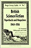 img - for British Science Fiction Paperbacks and Magazines, 1949-1956: An Annotated Bibliography (Borgo Literary Guides, No. 7) book / textbook / text book