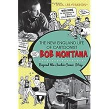 The New England Life of Cartoonist Bob Montana:: Beyond the Archie Comic Strip