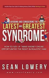 """Avoiding & Conquering The """"Latest & Greatest"""" Syndrome: How to Size Up Make Money Online Opportunities the Right (& Realistic) Way"""