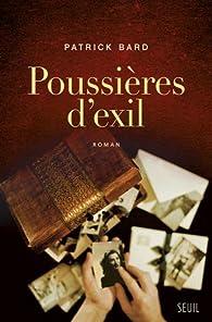 Poussières d'exil par Patrick Bard