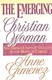 The Emerging Christian Woman, Anne Gimenez, 0930525035