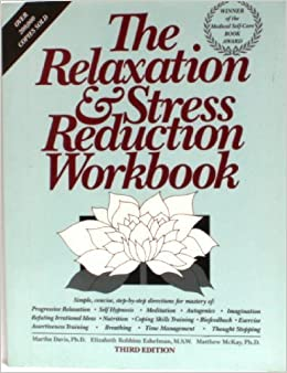 Book The Relaxation and Stress Reduction Workbook by Davis, Martha, McKay, Matthew (1991)