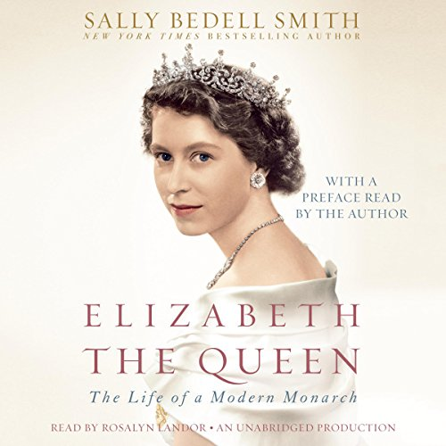 Elizabeth the Queen: The Life of a Modern Monarch Audiobook [Free Download by Trial] thumbnail