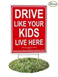 25 Pack - Drive Like Your Kids Live Here Yard Sign, Drive Slow/Children At Play Reminder