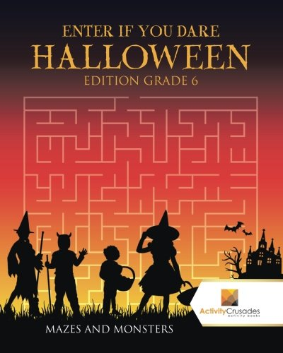 Enter if you Dare Halloween Edition Grade 6 : Mazes and Monsters -