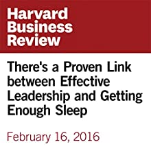 There's a Proven Link between Effective Leadership and Getting Enough Sleep Other by Nick van Dam, Els van der Helm Narrated by Fleet Cooper