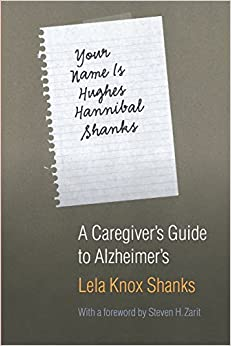 Book Your Name Is Hughes Hannibal Shanks: A Caregiver's Guide to Alzheimer's (Bison Book)