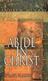 Abide in Christ (Updated Edition), Andrew Murray, 0883688603