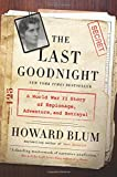 img - for The Last Goodnight: A World War II Story of Espionage, Adventure, and Betrayal book / textbook / text book