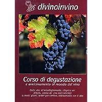 Divinoinvino - Corso Di Degustazione E Avvicinamento Al Mondo Del Vino [Italia]