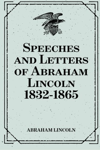 speeches-and-letters-of-abraham-lincoln-1832-1865