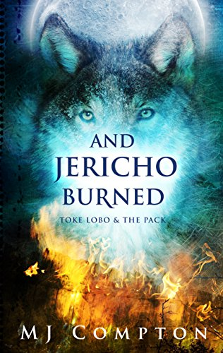 And Jericho Burned Toke Lobo The Pack Book 2 By Compton