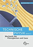 Mechanik der Flüssigkeiten und Gase: Technische Physik Band 2
