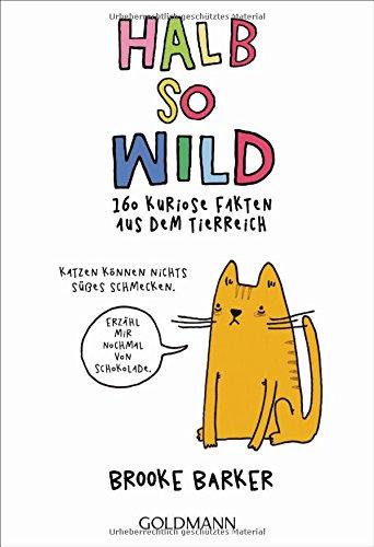 Halb so wild: 160 kuriose Fakten aus dem Tierreich