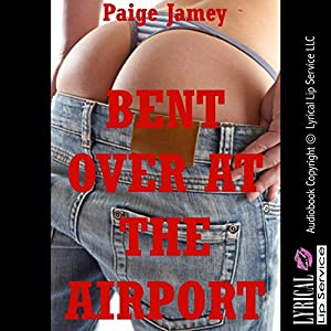 Bent Over at the Airport Hörbuch