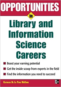 Opportunities in Library and Information Science (Opportunities in ... (Paperback)) by Kathleen McCook (2008-10-10)