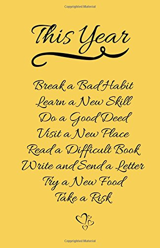This Year: New Year Resolution, Motivational Lined Journal & Notebook, Yellow, Small (Elite Journal) PDF