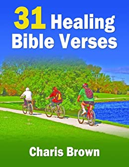 31 Healing Bible Verses (31 Bible Verses By Subject Series) by [Brown, Charis]