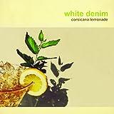 Corsicana Lemonade by White Denim (2013-10-21)
