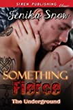 Something Fierce [The Underground 1] (Siren Publishing Classic)
