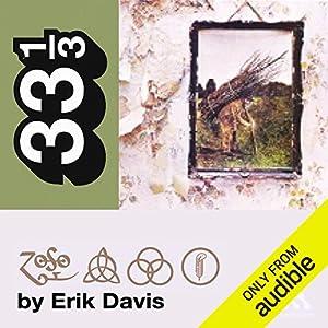 Led Zeppelin's Led Zeppelin IV (33 1/3 Series) Hörbuch