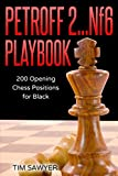 Petroff 2…nf6 Playbook: 200 Opening Chess Positions For Black (chess Opening Playbook)-Tim Sawyer