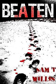 Beaten (The Primer Book 2) by [Willis, Sam T]
