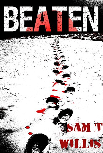 Beaten (The Primer Book 2) by [Willis, Sam T]