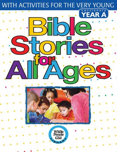 Bible Stories for All Ages, Year A: With Activities for the Very Young (Whole People of God Library) PDF