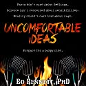 Uncomfortable Ideas Audiobook by Bo Bennett, PhD Narrated by Bo Bennett, PhD