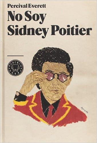 No Soy Sidney Poitier - Percival Everett