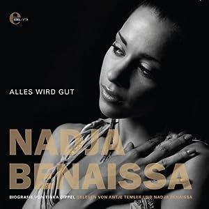 Nadja Benaissa - Alles wird gut Hörbuch