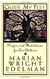 Guide My Feet, Marian Wright Edelman, 0060958197