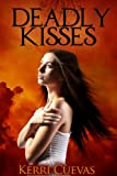 Deadly Kisses (Deadly Darkness Trilogy Book 1)