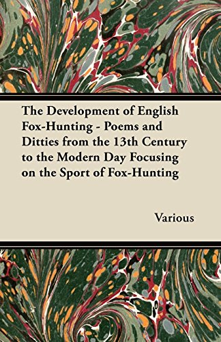 Amazon the development of english fox hunting poems and the development of english fox hunting poems and ditties from the 13th century to fandeluxe Image collections