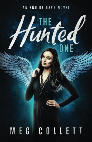The Hunted One (End of Days) (Volume 1) (The Story About Lucifer The Fallen Angel)